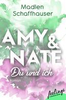 Madlen Schaffhauser: Amy & Nate - Du und ich ★★★★