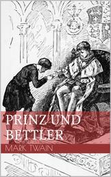 Prinz und Bettler - Illustrierte Ausgabe