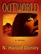 N. Harold Donley: Outworld