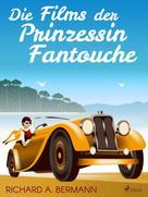 Arnold Höllriegel: Die Films der Prinzessin Fantouche