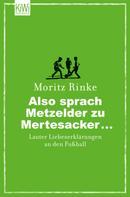Moritz Rinke: Also sprach Metzelder zu Mertesacker ... ★★★★