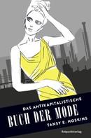 Tansy E. Hoskins: Das antikapitalistische Buch der Mode ★★★