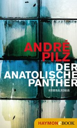 Der anatolische Panther - Kriminalroman