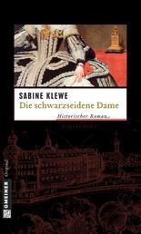 Die schwarzseidene Dame - Historischer Kriminalroman