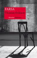 Thomas Erikson: Farsa