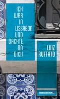 Luiz Ruffato: Ich war in Lissabon und dachte an dich ★★★★