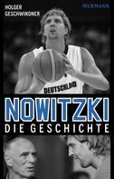 Holger Geschwindner: Nowitzki ★★★