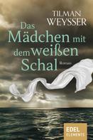 Tilman Weysser: Das Mädchen mit dem weißen Schal ★★★