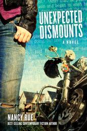Unexpected Dismounts - A Novel