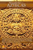 Marco Antonio Cervera Obregón: Breve Historia de los Aztecas