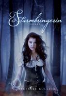Stefanie Kullick: Sturmbringerin