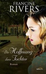 Die Hoffnung ihrer Tochter - Roman.