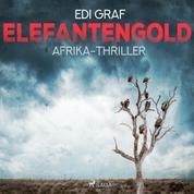 Elefantengold - Afrika-Thriller (Ungekürzt)