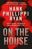 Hank Phillippi Ryan: On the House