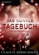 Claus H. Herrländer: Das dunkle Tagebuch. Die Entbehrung ★★★★★