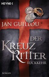 Der Kreuzritter - Rückkehr - Roman