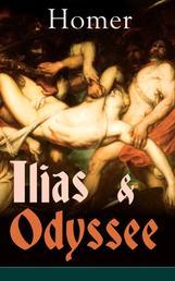 Ilias & Odyssee - Klassiker der Weltliteratur (Erste große Schriftzeugnisse der griechischen Geschichte)
