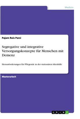 Segregative und integrative Versorgungskonzepte für Menschen mit Demenz