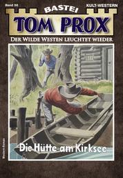 Tom Prox 58 - Western - Die Hütte am Kirksee