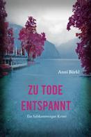 Anni Bürkl: Zu Tode entspannt