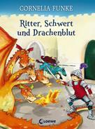 Cornelia Funke: Ritter, Schwert und Drachenblut ★★★★