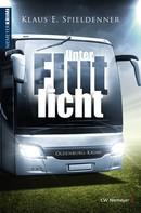 Klaus E. Spieldenner: Unter Flutlicht ★★★★