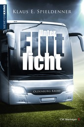 Unter Flutlicht - Oldenburg-Krimi