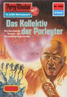 Kurt Mahr: Perry Rhodan 1099: Das Kollektiv der Porleyter