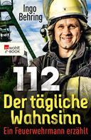 Ingo Behring: 112 - Der tägliche Wahnsinn ★★★★