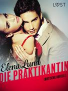 Elena Lund: Die Praktikantin: Erotische Novelle
