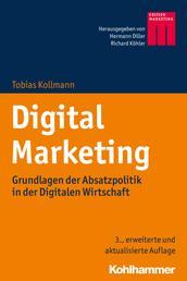 Digital Marketing - Grundlagen der Absatzpolitik in der Digitalen Wirtschaft