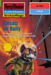 """Perry Rhodan 2002: Einsatz für Bully - Perry Rhodan-Zyklus """"Die Solare Residenz"""""""