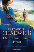Elizabeth Chadwick: Die normannische Braut ★★★★