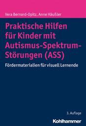 Praktische Hilfen für Kinder mit Autismus-Spektrum-Störungen (ASS) - Fördermaterialien für visuell Lernende