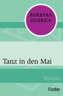 Barbara Dobrick: Tanz in den Mai