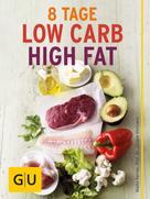 Maiko Kerner: Acht Tage Low Carb High Fat für Einsteiger