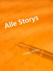 Alle Storys - 100 Science-Fiction-Kurzgeschichten
