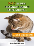 Annabell Richter: Was in den Fressnapf deiner Katze sollte... und was nicht! ★★★★