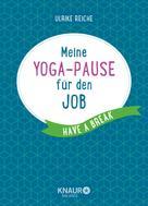 Ulrike Reiche: Meine Yoga-Pause für den Job ★★★