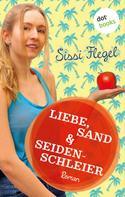 Sissi Flegel: Liebe, Sand & Seidenschleier: Vierter Roman der Mimi-Reihe ★★★★★