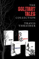 Travis Thrasher: The Solitary Tales Collection