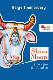 Shiva Moon - Eine Reise durch Indien