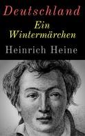 Heinrich Heine: Deutschland. Ein Wintermärchen ★★★★