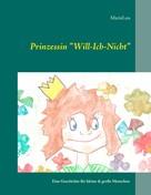 """Marie Lou: Prinzessin """"Will-Ich-Nicht"""""""