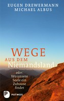 Eugen Drewermann: Wege aus dem Niemandsland ★★★★★