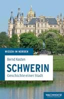 Bernd Kasten: Schwerin