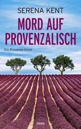 Mord auf Provenzalisch - Ein Provence-Krimi