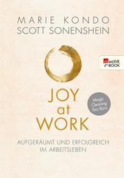 Glücklich im Job, glücklich im Leben - So bringen Sie Ordnung, Struktur und Motivation in Ihren Arbeitsalltag
