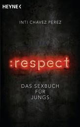 :respect - Das Sexbuch für Jungs
