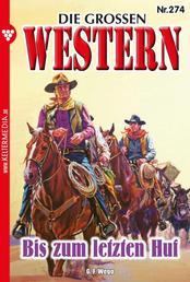 Die großen Western 274 - Bis zum letzten Huf